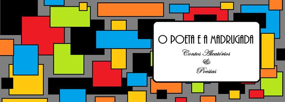 O Poeta e a madrugada